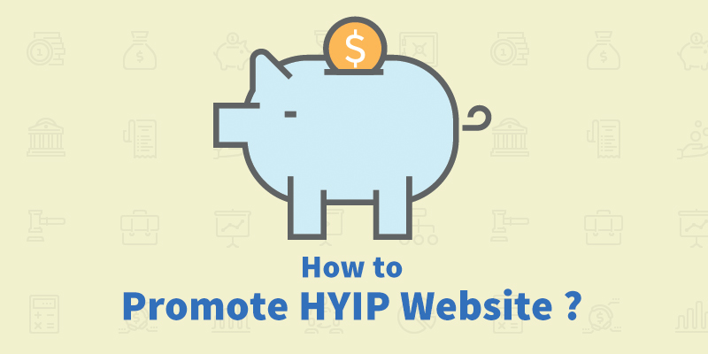 How to advertise or promote HYIP Site