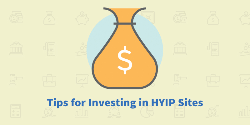 Tips for Investing in HYIP Sites