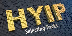 HYIP Selecting Tricks