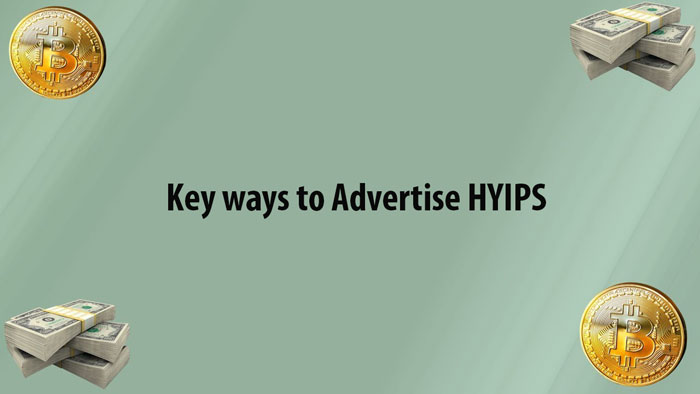 Key ways to Advertise HYIPS