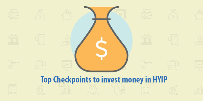 Top Checkpoints to invest money in HYIP