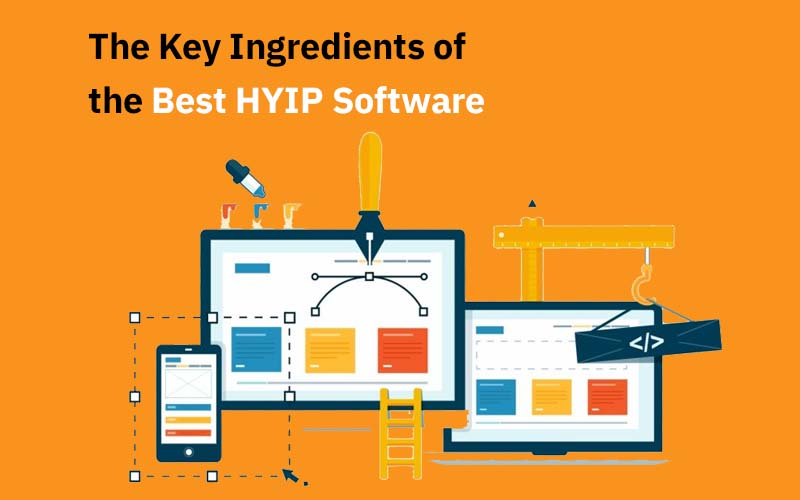 The Key Ingredients of the Best HYIP Software