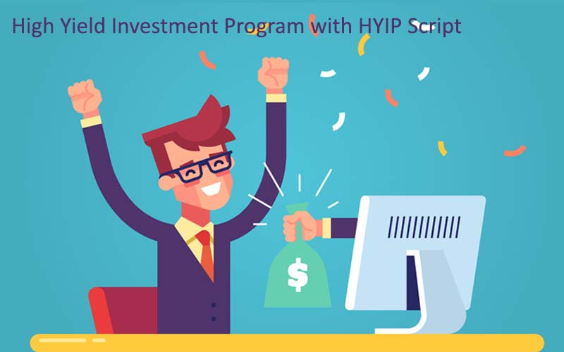 How a High Yield Investment Program Works With HYIP Script
