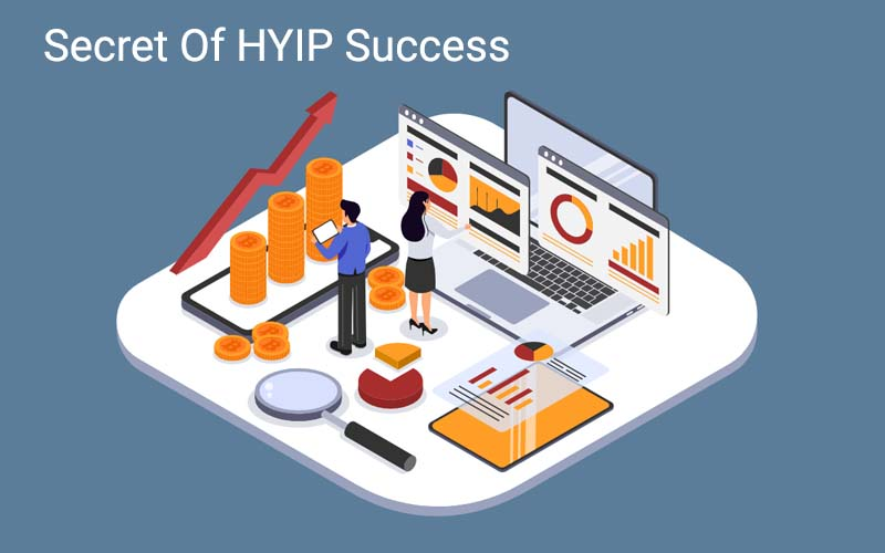 The Secret of HYIP Success