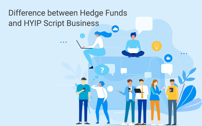 Difference between Hedge Funds and HYIP Script Business