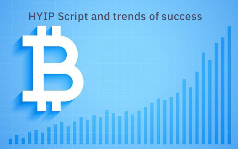 HYIP Script and trends of success