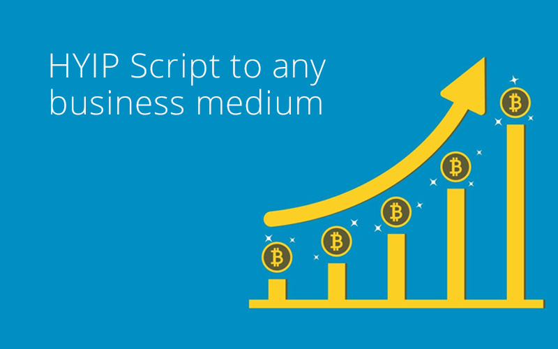 HYIP Script to any business medium