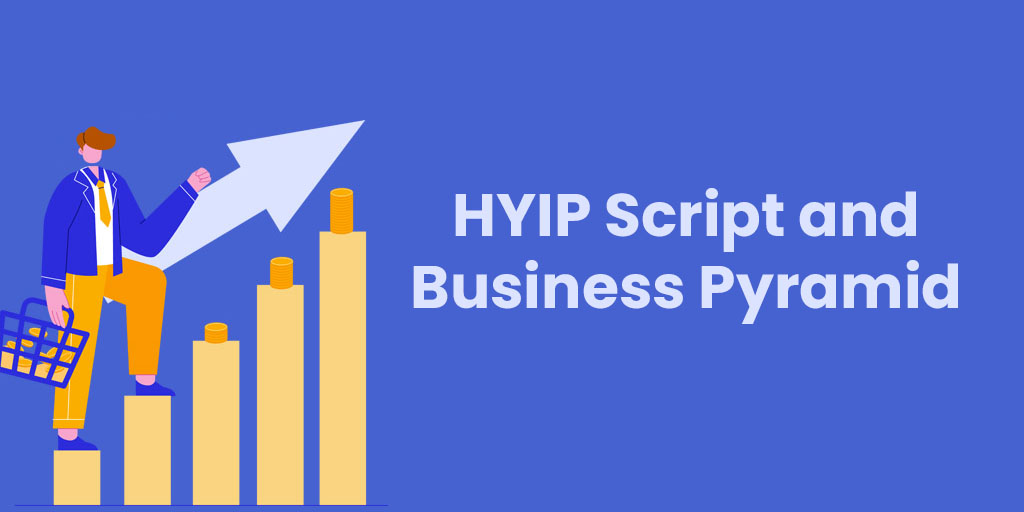 HYIP Script and Business Pyramid