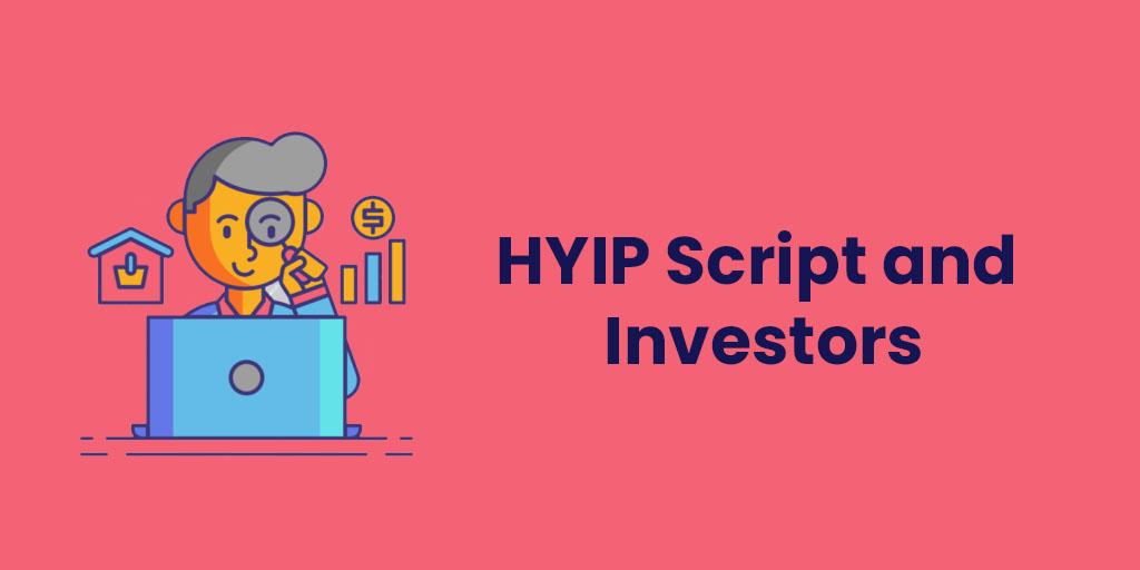 HYIP Script and Investors