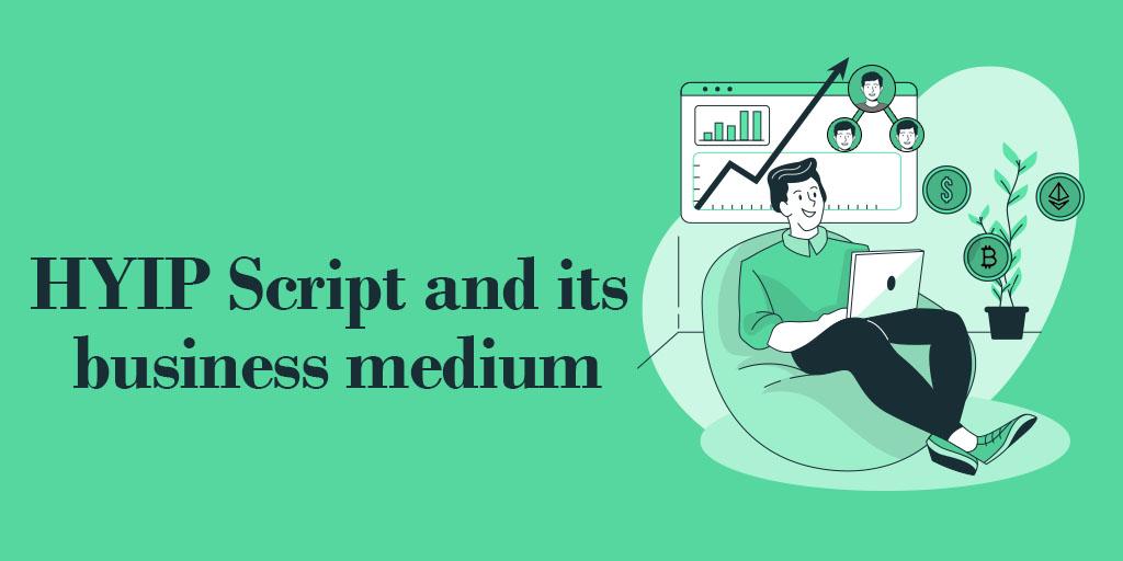 HYIP Script and its business medium